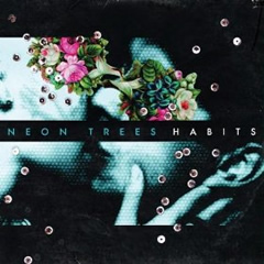 Neon Trees Album: Habits